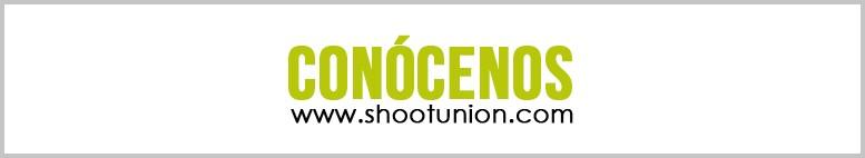 Conoce mejor SHOOT en la web www.shootunion.com